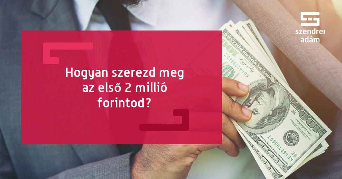 hogyan lehet pénzt keresni, ha van egymilliója