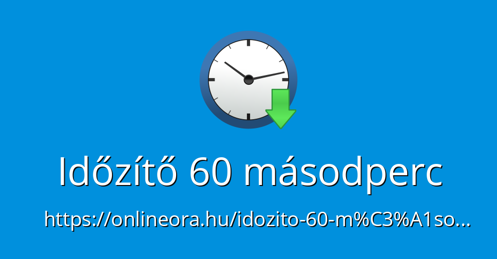 binárok 60 másodperces visszajelzés)