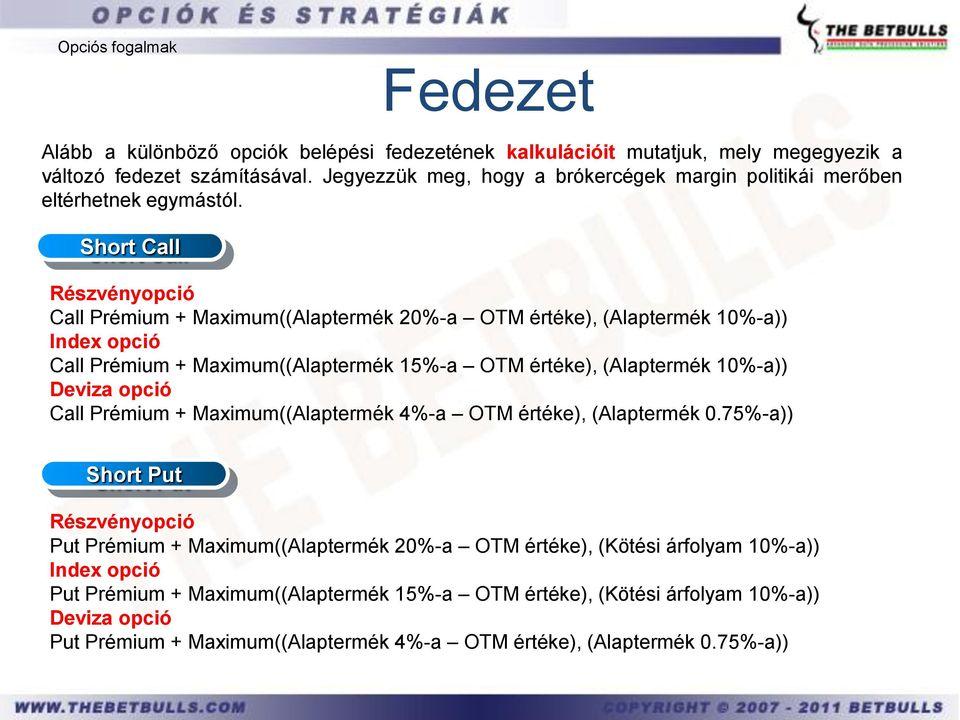 az opciós prémium az opció belső értéke)