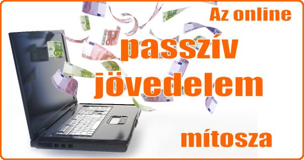 passzív jövedelem típusai az interneten)
