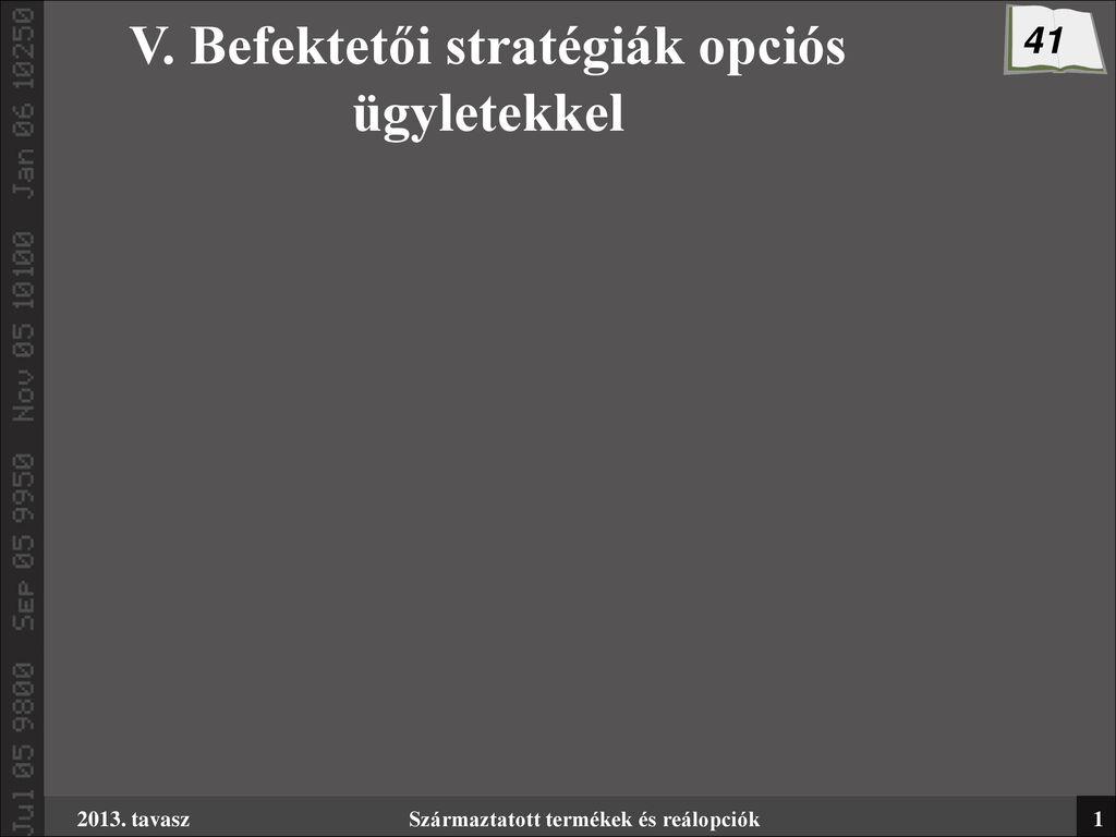 típusú opciók és stratégiák
