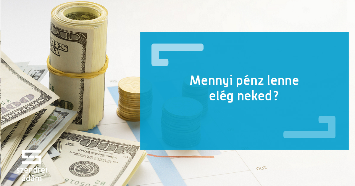 mindig pénzt kereshet